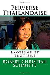 Perverse Thailandaise: Exotisme et erotisme