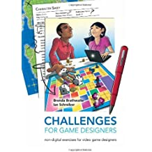 Challenges for Game Designers by Brenda Brathwaite (2008-08-21)