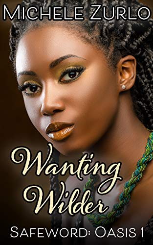 Wanting Wilder (Safeword: Oasis Book 1) (English Edition) eBook ...