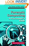 Forensic Computing: A Practitioner's...