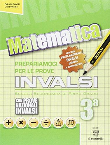 Matematica. Prepariamoci alle prove INVALSI. Per la 3 classe della Scuola media