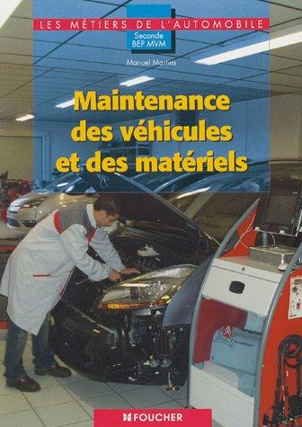 Maintenance des véhicules et des matériels. 2e BEP MVM
