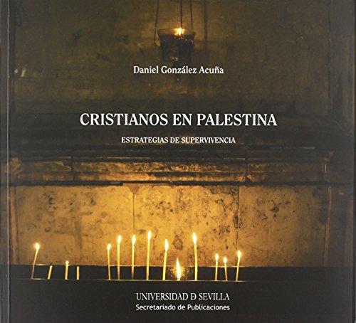 Cristianos en Palestina: Estratégias de supervivencia (Ciencias Sociales) de Daniel González Acuña (1 ene 2012) Tapa blanda
