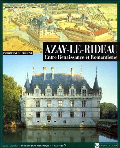 Azay-le-Rideau : Entre Renaissance et Romantisme par Jean-Claude Le Guillou