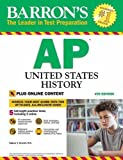 Barrons AP United States History, 4th Edition: With Bonus Online Tests