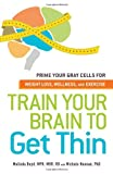 Get your brain fit--and your body will follow!Conventional wisdom has always been that in order to lose weight, you need to eat less and move more. But skyrocketing obesity rates tell us that it's not that simple. If you really want to get in shape a...