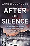 After the Silence: Inspector Rykel Book 1 (Amsterdam Quartet with Inspector Jaap Rykel)