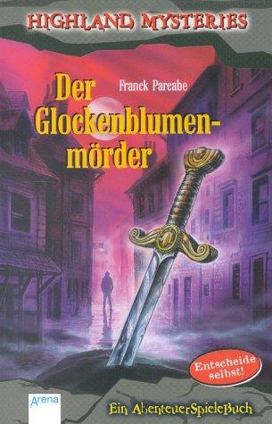 Highland Mysteries. Der Glockenblumenmörder. Ein AbenteuerSpieleBuch. (Ab 12 J.)