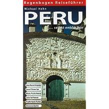 Peru selbst entdecken: Lima/Arequipa, Inka Trail/Nasca, Titicaca-See, Machu Picchu, Valle del Cusco, Iquitos/Trujillo, Kunst/Kultur, Nationalparks