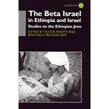 The Beta Israel in Ethiopia and Israel: Studies on the Ethiopian Jews (SOAS Near & Middle East Publications)