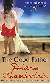 The Good Father by [Chamberlain, Diane]