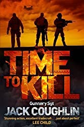 Time to Kill (Gunnery Sergeant Kyle Swanson Series) by Jack Coughlin (2013-12-05)