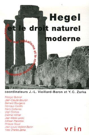Hegel Et Le Droit Naturel Moderne (Recherches Sur L'Idealisme Et Le Romantisme Allemands)