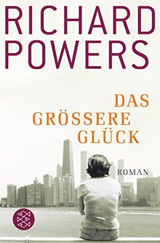 Buchseite und Rezensionen zu 'Das größere Glück. Roman' von Richard Powers