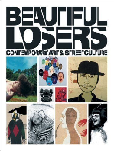 Beautiful Losers: Contemporary Art and Street Culture