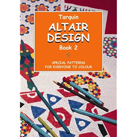 Altair Design: Special Patterns for Everyone to Colour: 2