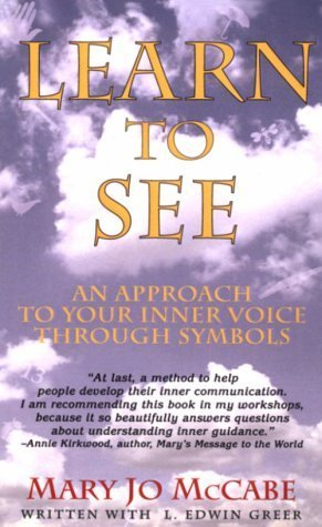 Learn to See: An Approach to Your Inner Voice Through Symbols by McCabe, Mary Jo (1994) Paperback