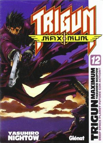 Trigun Maximum 12 par Yasuhiro Nightow