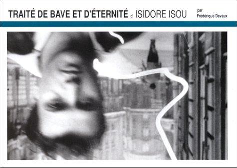 Traité de bave et d'éternité de Isidore Isou