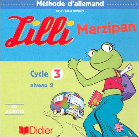 Lilli Marzipan (coffret 2 CD), Cycle 3, niveau 2 : Méthode d'Allemand pour l'école primaire