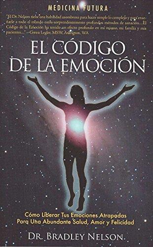 El Codigo de La Emocion: Emotion Code (Spanish) por Bradley Nelson