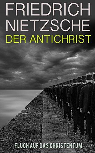 Der Antichrist - Fluch auf das Christentum (Illustrierte Ausgabe)