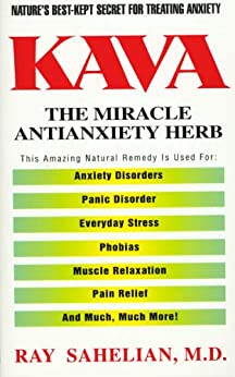 Kava: The Miracle Antianxiety Herb von [Sahelian, Ray]