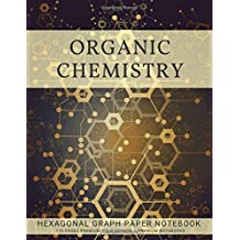 Organic Chemistry Hexagonal Graph Paper Notebook: 110 Pages Premium Gold Edition