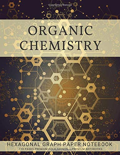 Organic Chemistry Hexagonal Graph Paper Notebook: 110 Pages Premium Gold Edition por Premium Notebooks