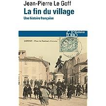 La fin du village. Une histoire française