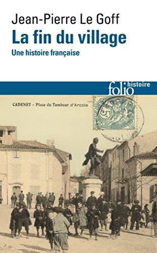 La fin du village. Une histoire française (Folio Histoire t. 262) (French Edition)