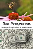 Bee Prosperous: Picture Book (30 Days of Aspirations & Words Series 11)
