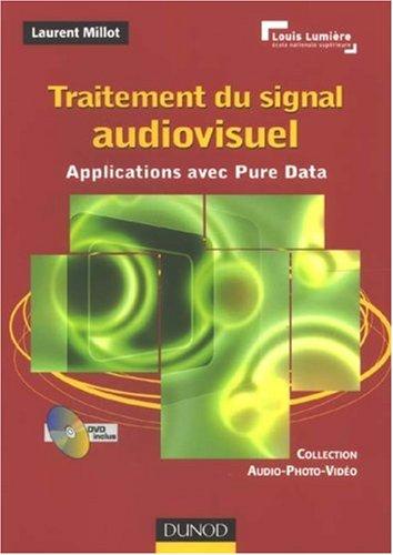 traitement du signal audiovisuel ; applications avec Pure Data par Laurent Millot
