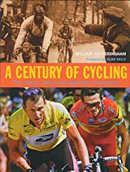 Century of Cycling: The Classic Races and Legendary Champions