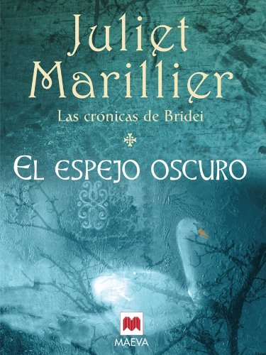 El espejo oscuro (Grandes Novelas) por Juliet Marillier