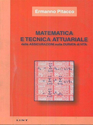 Matematica e tecnica attuariale delle assicurazioni sulla durata di vita