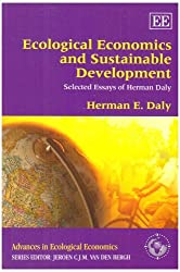 Ecological Economics and Sustainable Development, Selected Essays of Herman Daly (Advances in Ecological Economics Series) by Herman E. Daly (2008-05-01)
