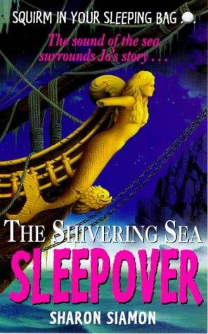 The shivering sea sleepover
