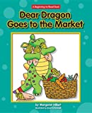 Dear Dragon Goes to the Market (New Dear Dragon)