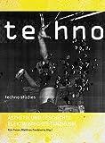 Techno Studies: Ästhetik und Geschichte elektronischer Tanzmusik -