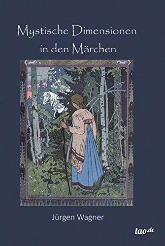 Mystische Dimensionen in den Märchen (Der Die Himmel Alchemie)