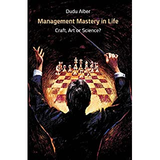 Management Mastery in Life: Craft, Art or Science? (English Edition)