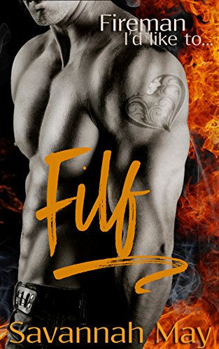 FILF: Fireman I'd like to... (HotShots Book 1)