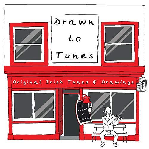Drawn to Tunes: Original Irish Tunes and Drawings (Stifte Jig)