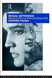 Sexual Difference: Masculinity and Psychoanalysis
