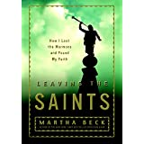 Leaving the Saints: How I Lost the Mormons and Found My Faith