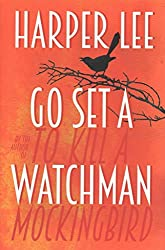 [Go Set A Watchman (UK Edition)] (By (author) Harper Lee) [published: July, 2015]