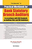 Practical Workbook for Bank Statutory Branch Auditors -In Accordance with ICAI Standards on Auditing (SAs) and RBI Guidelines (3rd Edition 2019)