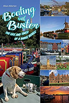 Boating with Buster: The Life and Times of a Barge Beagle by [Alderton, Alison]