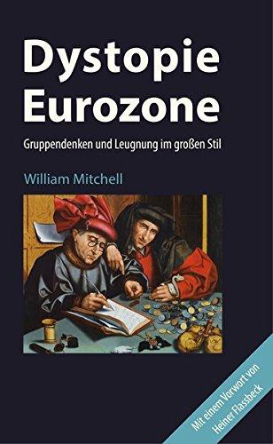 Dystopie Eurozone: Gruppendenken und Leugnung im großen Stil